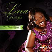 You Alone Oluwa Medley by Lara George
