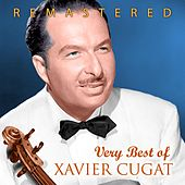 Play & Download Very Best of Xavier Cugat by Xavier Cugat | Napster