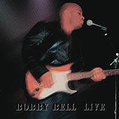 Bobby Bell Live by Bobby Bell