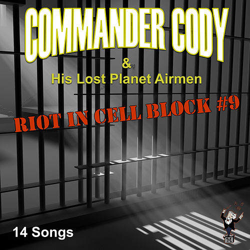 Play & Download Riot in Cell Block #9 by Commander Cody | Napster
