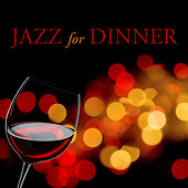 Play & Download Jazz for Dinner by Various Artists | Napster