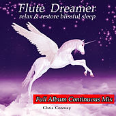 Play & Download Flute Dreamer: Relax & Restore Blissful Sleep by Chris Conway | Napster