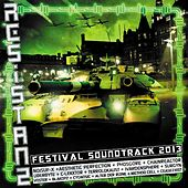 Play & Download Resistanz Festival Soundtrack 2013 by Various Artists | Napster