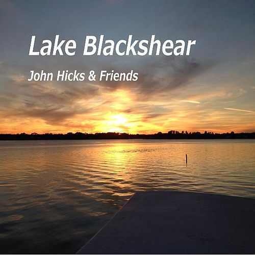 Play & Download Lake Blackshear (feat. Danielle Hicks) by John Hicks | Napster