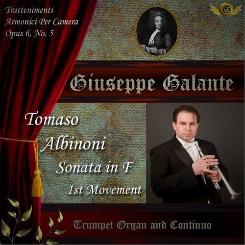 Tomaso Albinoni: Trattenimenti Armonici Per Camera, Sonata in F Major for Trumpet, Organ and Continuo, Op. 6, No. 5: I. Grave by Giuseppe Galante