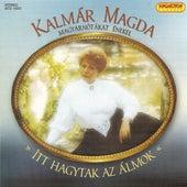 Play & Download Magda Kalmar: Itt Hagytak Az Almok by Magda Kalmar | Napster