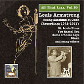 All that Jazz, Vol.10: Louis Armstrong – Young Satchmo at OKEH (Recorded 1928-1931) by Louis Armstrong