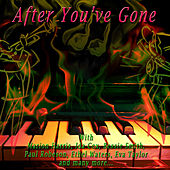 Play & Download After You've Gone by Various Artists | Napster