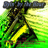 Play & Download Dyin' by the Hour by Various Artists | Napster