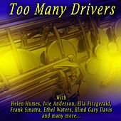 Play & Download Too Many Drivers by Various Artists | Napster
