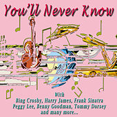 Play & Download You'll Never Know by Various Artists | Napster