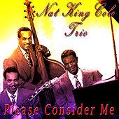 Play & Download Please Consider Me by Nat King Cole | Napster