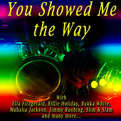 You Showed Me the Way by Various Artists