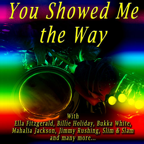 Play & Download You Showed Me the Way by Various Artists | Napster