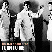 Turn to Me von The Isley Brothers