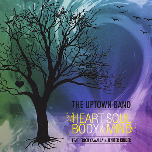 Play & Download Heart, Soul, Body & Mind by The Uptown Band | Napster