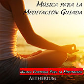 Música para la Meditación Guiada by Aetherium