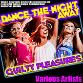 Play & Download Dance the Night Away - Guilty Pleasures by Various Artists | Napster