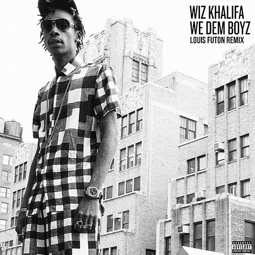 We Dem Boyz (Louis Futon Remix) by Wiz Khalifa