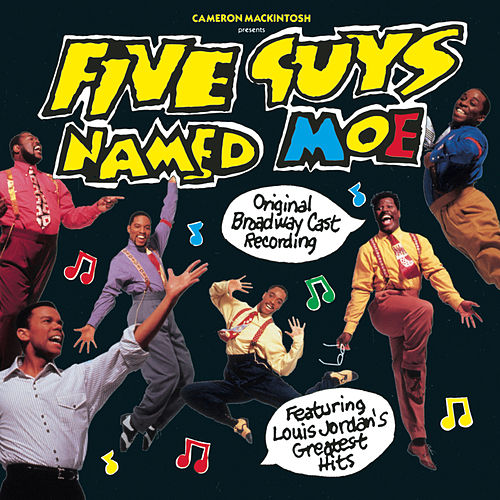 Five Guys Named Moe: Original Broadway Cast Recording by Louis Jordan