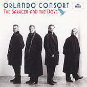 The Saracen And The Dove by The Orlando Consort