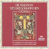 Play & Download The Tradition of Gregorian Chant by Various Artists | Napster