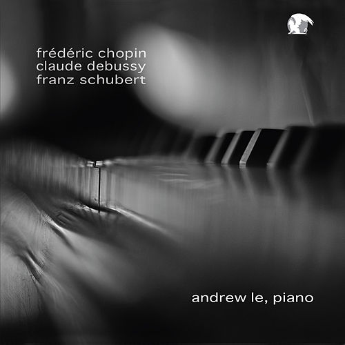 Chopin, Debussy & Schubert by Andrew Le
