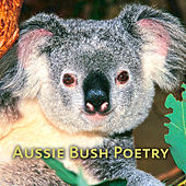 Play & Download Aussie Bush Poetry by Various Artists | Napster