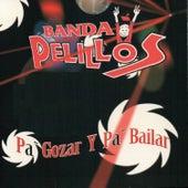 Play & Download Pa Gozar y Pa Bailar by Banda Pelillos | Napster