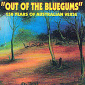 Play & Download Out of the Bluegums: 150 Years of Australian Verse by Various Artists | Napster