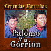 Play & Download Leyendas Norteñas by El Palomo Y El Gorrion | Napster