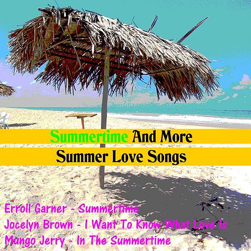 Play & Download Summertime and More Summer Love Songs by Various Artists | Napster