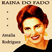 Raina Do Fado by Amalia Rodriguez