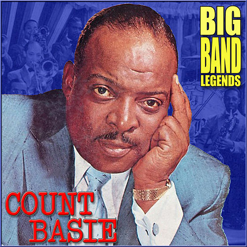 Play & Download Big Band Legends by Count Basie | Napster