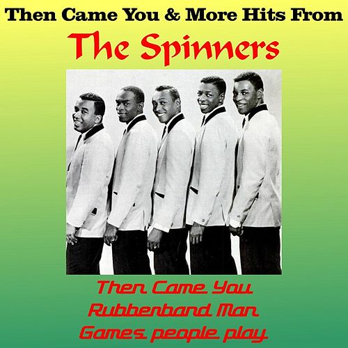 Then Came You & More Hits from the Spinners by The Spinners