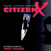 Citizen X by Randy Edelman