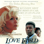 Play & Download Love Field by Jerry Goldsmith | Napster