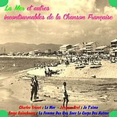 Play & Download La mer et autres incontournables de la chanson francaise by Various Artists | Napster