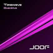 Play & Download Overdrive by Timewave | Napster