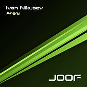 Play & Download Angry by Ivan Nikusev | Napster