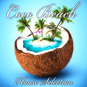 Coco Beach: House Selection by Various Artists