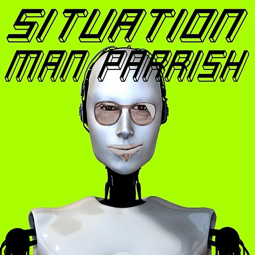Play & Download Situation by Man Parrish | Napster
