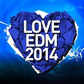 Love EDM 2014 Vol. 2 - EP by Various Artists