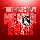 Play & Download Never Ever by Three Houses Down | Napster