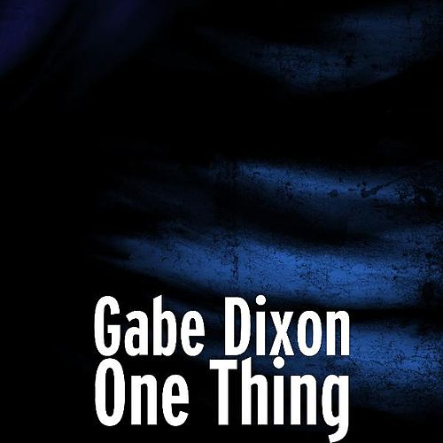 Play & Download One Thing by Gabe Dixon | Napster