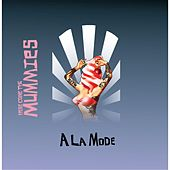 Play & Download A La Mode by Here Come The Mummies | Napster