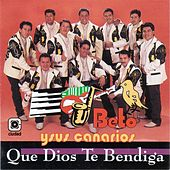 Play & Download Que Dios Te Bendiga by Beto Y Sus Canarios | Napster