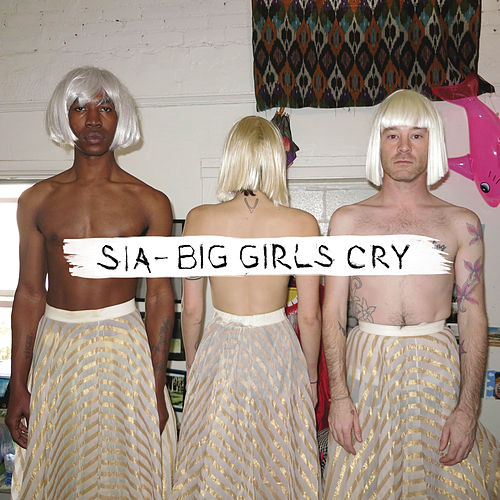Play & Download Big Girls Cry by Sia | Napster