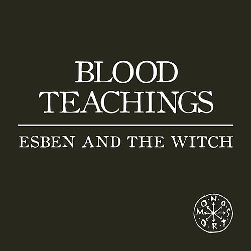 Play & Download Blood Teachings by Esben And The Witch | Napster
