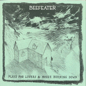 Play & Download Plays For Lovers/House Burning Down by Beefeater | Napster